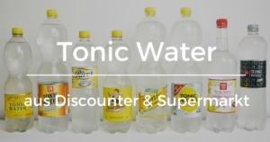 Tonic Water aus Discounter & Supermarkt